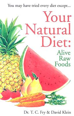Image for Your Natural Diet:  Alive Raw Foods