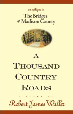 Image for A Thousand Country Roads: An Epilogue to The Bridges of Madison County