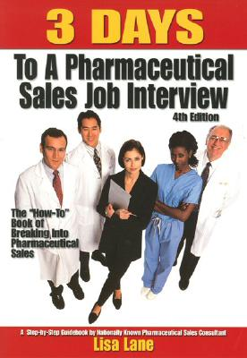 Image for 3 Days to a Pharmaceutical Sales Job Interview (4th Edition)