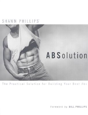 Image for Absolution : The Practical Solution for Building Your Best Abs