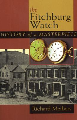 Image for The Fitchburg Watch History of a Masterpiece