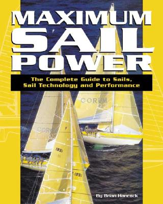Image for Maximum Sail Power: The Complete Guide to Sails, Sail Technology, and Performance