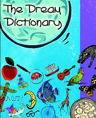 The Dream Dictionary: Symbols and their Interpretations, de Barsy, Carlotta