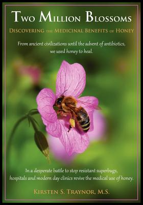 Image for Two Million Blossoms: Discovering the Medicinal Benefits of Honey