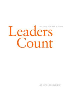 Image for Leaders Count: The Story of the BNSF Railway