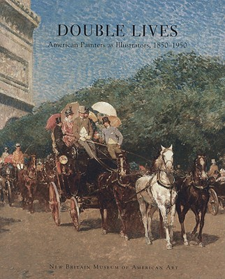 "Image for ""Double Lives: American Painters as Illustrators, 1850-1950"""
