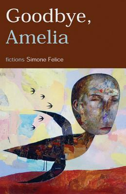 Image for Goodbye, Amelia: Fictions