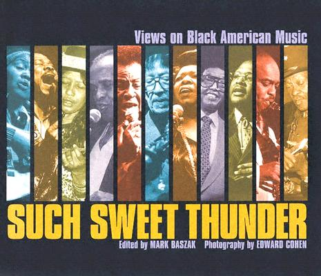 Such Sweet Thunder: Views on Black American Music, Cohen, Edward;Black Musicians Festival
