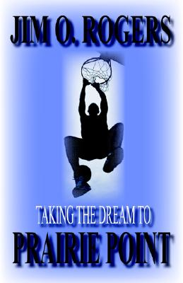 Image for Taking the Dream to Prairie Point