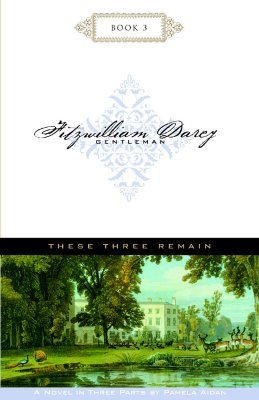 Image for FITZWILLIAM DARCY GENTLEMAN BOOK 3 THESE THREE REMAIN
