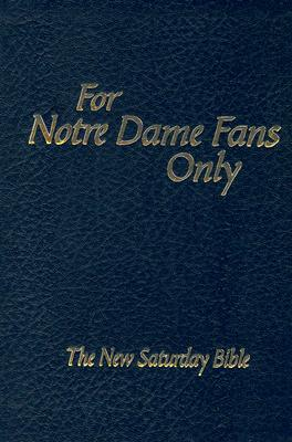 Image for For Notre Dame Fans Only: The New Saturday Bible