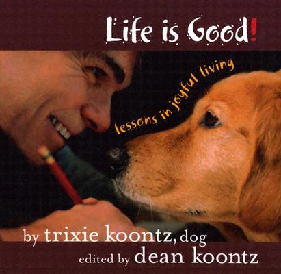 Image for Life Is Good: Lessons in Joyful Living