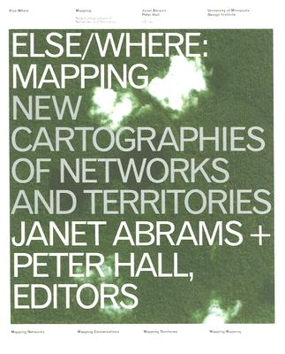 Image for Else/Where: Mapping  New Cartographies of Networks and Territories