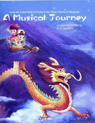Image for A Musical Journey: From the Great Wall of China to the Water Towns of Jiangnan