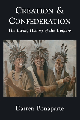Image for Creation and Confederation: The Living History of the Iroquois