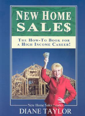 Image for New Home Sales: The How-To Book for a High Income Career