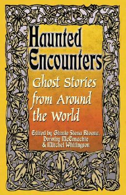 Image for Haunted Encounters-Ghost Stories from Around the World