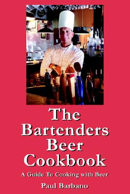 Image for BARTENDERS BEER COOKBOOK: A GUIDE TO COOKING WITH BEER