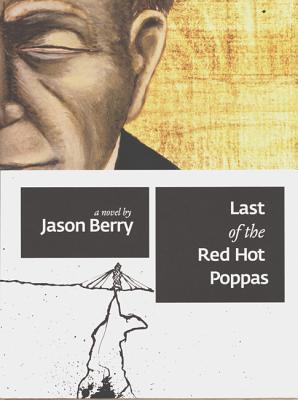 Last of the Red Hot Poppas, Berry, Jason