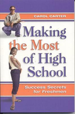 Image for Making the Most of High School: Success Secrets for Freshmen