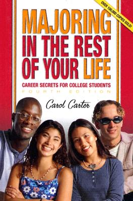 Image for Majoring in the Rest of Your Life: Career Secrets for College Students, Fourth Edition
