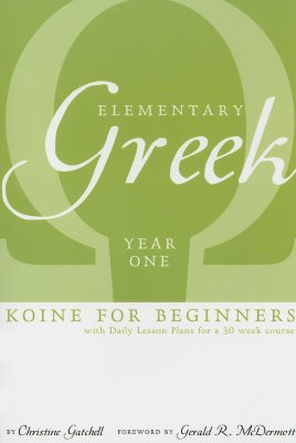 Image for Elementary Greek Koine Textbook for Beginners Year  One