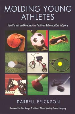Image for Molding Young Athletes: How Parents and Coaches Can Positively Influence Kids in Sports
