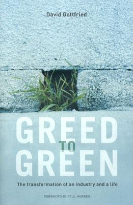 Image for Greed to Green: The Transformation of an Industry and a Life