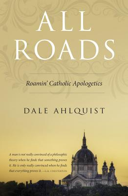 Image for All Roads: Roamin' Catholic Apologetics