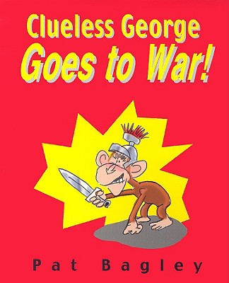 Image for Clueless George Goes to War