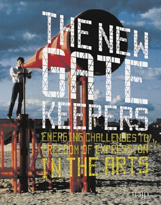 Image for The New Gatekeepers: Emerging Challenges to Free Expression in the Arts