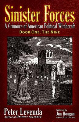 Image for Sinister Forces-The Nine: A Grimoire of American Political Witchcraft (Bk. 1)