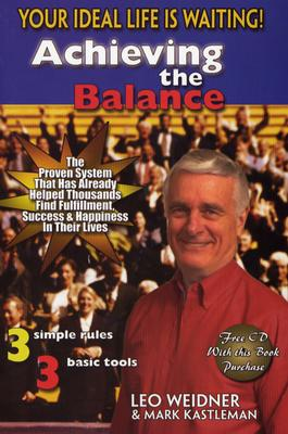 Image for Achieving The Balance : Your Ideal Life Is Waiting