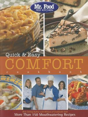 Image for Mr. Food Test Kitchen Quick & Easy Comfort Cookbook: More Than 150 Mouthwatering Recipes