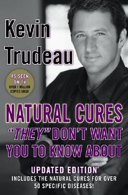 "Image for Natural Cures ""They"" Don't Want You to Know About; Updated Edition Includes The Natural Cures for More Than 50 Specific Diseases; as Seen on TV"