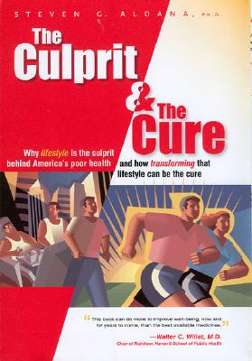 Image for Culprit & The Cure : Why Lifestyle Is The Culprit Behind Americas Poor Health and How Transforming That Lifestyle Can Be The Cure