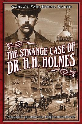 Image for The Strange Case Of Dr. H.H. Holmes