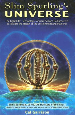 Image for Slim Spurling's Universe: Ancient Knowledge Rediscovered to Restore the Health of the Environment and Mankind