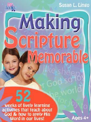 Making Scripture Memorable, Lingo, Susan L.