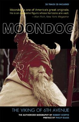 Image for Moondog, The Viking of 6th Avenue: The Authorized Biography