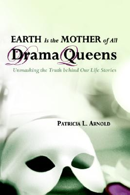Image for Earth Is the Mother of All Drama Queens