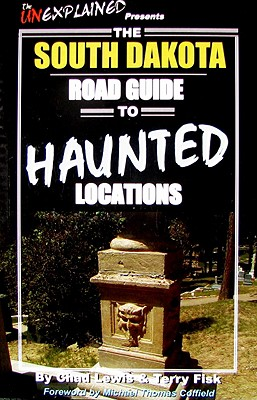 Image for The South Dakota Road Guide to Haunted Locations
