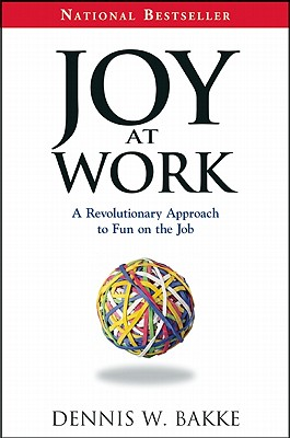 Image for Joy at Work: A Revolutionary Approach To Fun on the Job