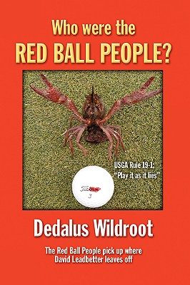 Who Were the Red Ball People?, Wildroot, Dedalus