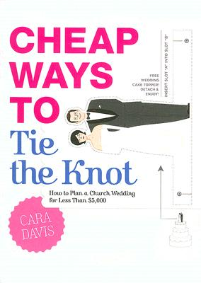 Image for Cheap Ways to Tie the Knot: How to Plan a Church Wedding for Less Than $5,000