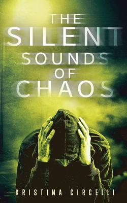 The Silent Sounds of Chaos, Circelli, Kristina
