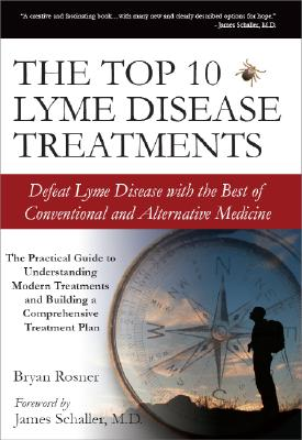 Image for The Top 10 Lyme Disease Treatments: Defeat Lyme Disease with the Best of Conventional and Alternative Medicine