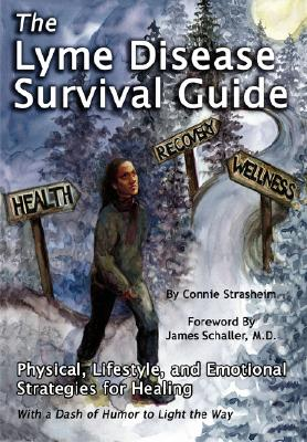 Image for The Lyme Disease Survival Guide: Physical, Lifestyle, and Emotional Strategies for Healing