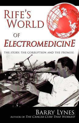 Image for Rife's World of Electromedicine: The Story, the Corruption and the Promise
