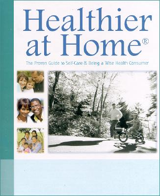 Image for Healthier at Home: The Proven Guide to Self-Care & Being a Wise Health Consumer